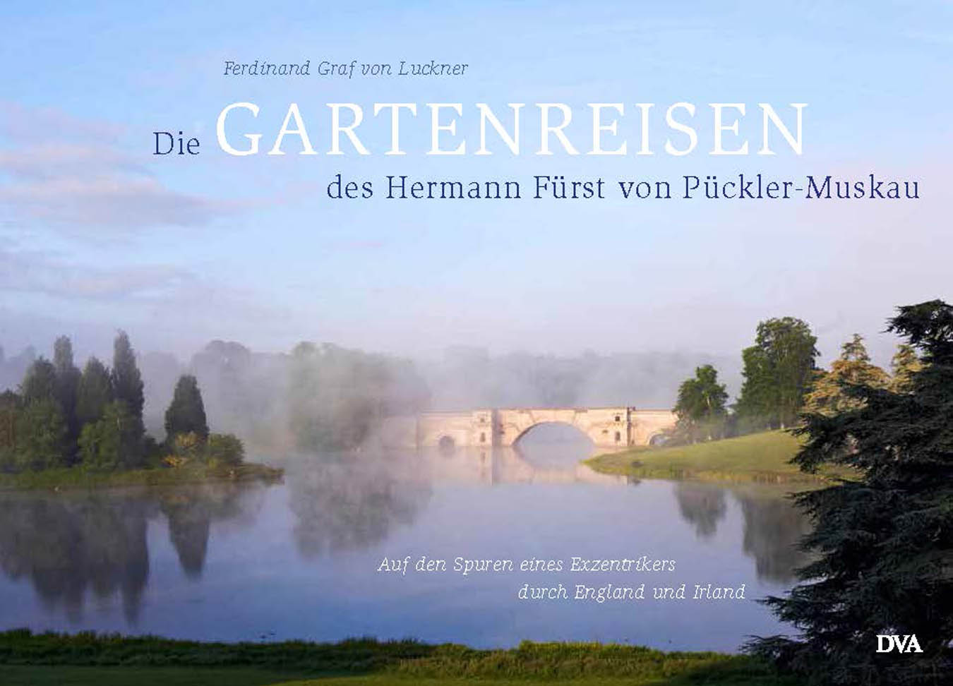 Graf Luckner Fotografie Cover Gartenreisen Des Fuerst Pueckler